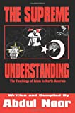 The Supreme Understanding: The Teachings Of Islam In North America