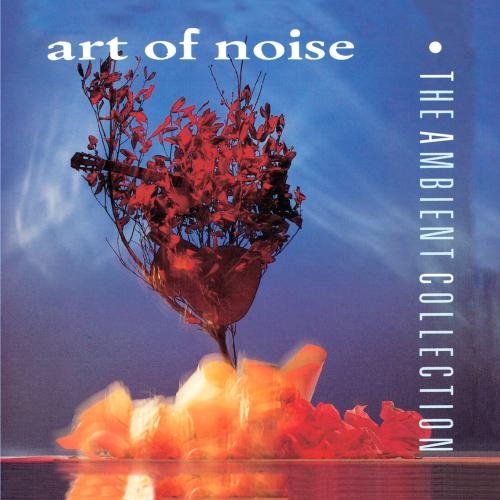 The Art of Noise - Ambient Collection, The - Zortam Music
