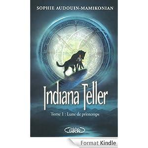 Indiana Teller Tome 1 Lune de printemps