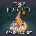 Making Money: Discworld, Book 36 (       UNABRIDGED) by Terry Pratchett Narrated by Stephen Briggs