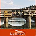 iJourneys Florence: Jewel of a City  by Elyse Weiner Narrated by Elyse Weiner