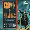 Crown of Shadows: Coldfire Trilogy, Book 3 (       UNABRIDGED) by C. S. Friedman Narrated by R. C. Bray
