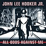 echange, troc John Lee Hooker Jr - All Odds Against Me