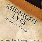 Midnight Eyes: A Love Everlasting Romance   Deborah Camp