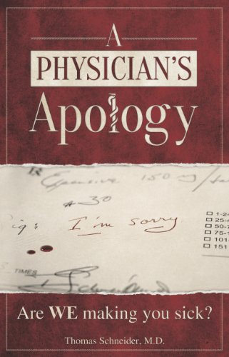 A Physician's Apology: Are WE making you sick?
