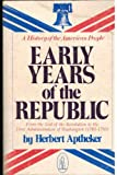 Early Years of the Republic:  from the end of the Revolution to the first administration of Washington (1783-1793) (0717804712) by Aptheker, Herbert