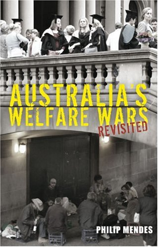 Australia s Welfare Wars Revisited The Players the Politics and the Ideologies087003216X