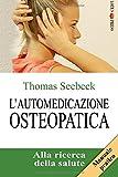 L'automedicazione osteopatica: Alla ricerca della salute