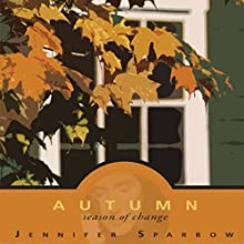 Autumn, Season of Change (       UNABRIDGED) by Jennifer Sparrow Narrated by Melissa Madole