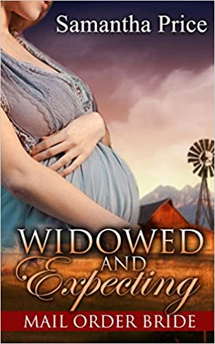 Mail Order Bride: Widowed and Expecting (Historical Western Romance): Clean Romance Series (Western Mail Order Brides Book 4)