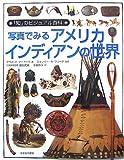 img - for Shashin de miru amerika indian no sekai book / textbook / text book