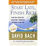 Start Late, Finish Rich: A No-Fail Plan for Achieving Financial Freedom at Any Age (Finish Rich Book Series) ~ David Bach