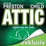 Attic: Gefahr aus der Tiefe (Pendergast 2) | Douglas Preston,Lincoln Child