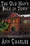 The Old Mans Back in Town (SHORT STORY from the Goldwash Mystery Series)