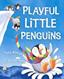 Playful Little Penguins (0802797105) by Mitton, Tony