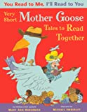 You Read To Me, Ill Read To You: Very Short Mother Goose Tales To Read Together (Turtleback School & Library Binding Edition)