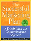 The Successful Marketing Plan: A Disciplined and Comprehensive Approach (0071395210) by Hiebing, Roman