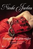 Conquistar a una mujer (Novela romántica)