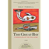 The Great Bay: Chronicles of the Collapse ~ Dale Pendell