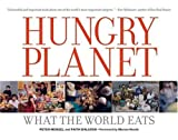 img - for Hungry Planet: What the World Eats by Peter Menzel (2005-10-01) book / textbook / text book