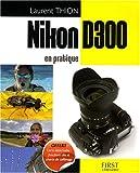 Nikon D300 en pratique