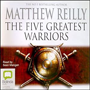 Five Greatest Warriors | [Matthew Reilly]