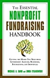 img - for The Essential Nonprofit Fundraising Handbook: Getting the Money You Need from Government Agencies, Businesses, Foundations, and Individuals by Michael A. Sand, Linda Lysakowski (2009) Paperback book / textbook / text book