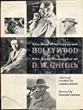 img - for The Man Who Invented Hollywood (The Autobiography Of D. W. Griffith) book / textbook / text book