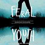Feral Youth   Shaun David Hutchinson,Suzanne Young,Marieke Nijkamp,Robin Talley,Stephanie Kuehn,E. C. Myers,Tim Floreen