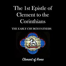 The 1st Epistle of Clement to the Corinthians Audiobook by  St Clement of Rome Narrated by Simon G Barber