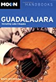 Moon Guadalajara: Including Lake Chapala (Moon Handbooks)