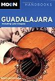 Moon Guadalajara: Including Lake Chapala (Moon Handbooks)