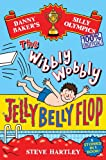 Danny Baker's Silly Olympics: The Wibbly Wobbly Jelly Belly Flop - 100% Unofficial!: And four other brilliantly bonkers stories! (Danny Baker, Record Breaker)