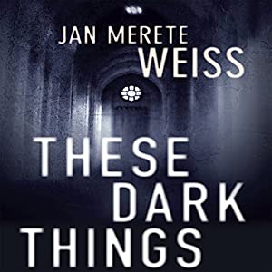 These Dark Things Audiobook