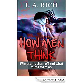 How Men Think: Know exactly how men think what they like and dislike and read him like a book (Love 1) (English Edition)