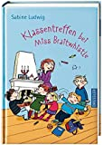 Klassentreffen bei Miss Braitwhistle: Miss Braitwhistle Bd. 4