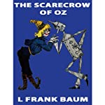 The Scarecrow of Oz: Wizard of Oz, Book 9, Special Annotated Edition (       UNABRIDGED) by L. Frank Baum Narrated by Ron Knowles