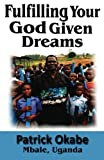 img - for Fulfilling Your God Given Dreams book / textbook / text book