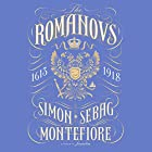 The Romanovs: 1613-1918 Audiobook by Simon Sebag Montefiore Narrated by Simon Beale
