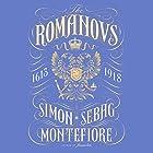 The Romanovs: 1613-1918 Audiobook by Simon Sebag Montefiore Narrated by Simon Beale