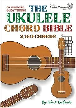 the ukulele chord bible gcea standard c6 tuning 2 160 chords fretted friends. Black Bedroom Furniture Sets. Home Design Ideas