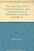 The Later Days of the California Missions by…
