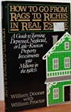 img - for How to go from rags to riches in real estate: A guide to turning depressed, neglected, or little-known property investments into millions in the 1980's by William Dooner (1982-05-03) book / textbook / text book