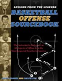 Lessons From the Legends: Offense: The Authoritative Reference on All Aspects of Offense from the Most Respected Coaches in America