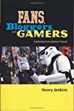 Fans, Bloggers, and Gamers: Media Consumers in a Digital Age (0814742858) by Jenkins, Henry