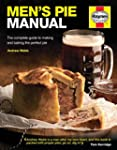 Men's Pie Manual: The complete guide...
