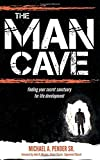 img - for The Man Cave: Finding Your Sanctuary for Life Development (Morgan James Faith) book / textbook / text book