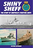 img - for Shiney Sheff: The Story of the Three HMS Sheffields book / textbook / text book