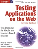 Testing Applications on the Web: Test Planning for Mobile and Internet-Based Systems, Second Edition