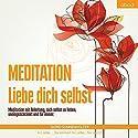 Meditation: Liebe dich selbst Hörbuch von Sigrid Sonnenholzer Gesprochen von: Sigrid Sonnenholzer